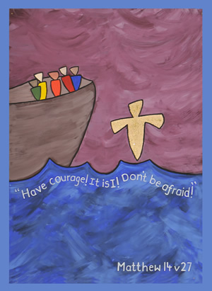 Have courage it is I don't be afraid - Matthew 14 v27